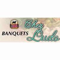 Banquets Chez Ludo - Promotions & Rabais - Traiteur
