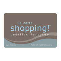 Carte Cadeau Shopping Cadillac Fairview